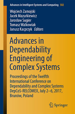 Kacprzyk, Janusz - Advances in Dependability Engineering of Complex Systems, e-bok