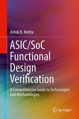 Mehta, Ashok B. - ASIC/SoC Functional Design Verification, ebook