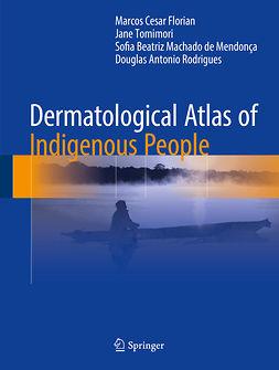 Florian, Marcos Cesar - Dermatological Atlas of Indigenous People, ebook