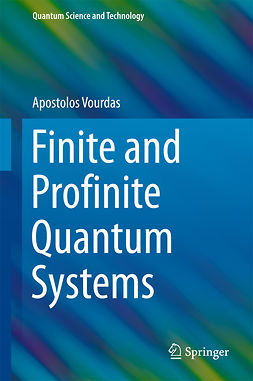 Vourdas, Apostolos - Finite and Profinite Quantum Systems, ebook