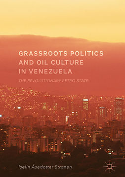 Strønen, Iselin Åsedotter - Grassroots Politics and Oil Culture in Venezuela, ebook