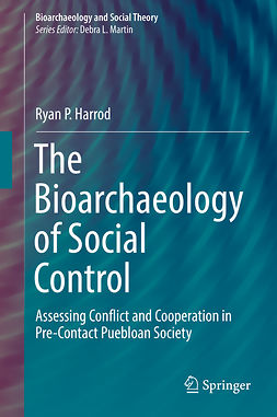 Harrod, Ryan P. - The Bioarchaeology of Social Control, ebook