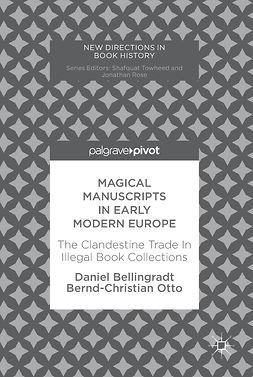 Bellingradt, Daniel - Magical Manuscripts in Early Modern Europe, ebook