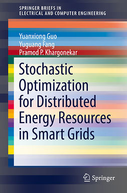 Fang, Yuguang - Stochastic Optimization for Distributed Energy Resources in Smart Grids, ebook