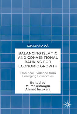 USTAOĞLU, Murat - Balancing Islamic and Conventional Banking for Economic Growth, ebook