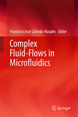 Galindo-Rosales, Francisco José - Complex Fluid-Flows in Microfluidics, ebook