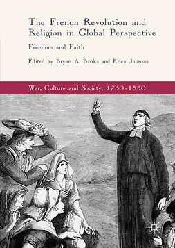 Banks, Bryan A. - The French Revolution and Religion in Global Perspective, e-kirja