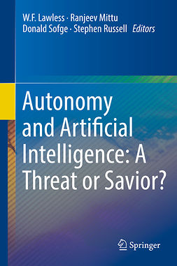 Lawless, W.F. - Autonomy and Artificial Intelligence: A Threat or Savior?, ebook