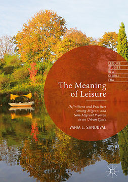 Sandoval, Vania L. - The Meaning of Leisure, e-bok
