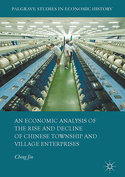 Jin, Cheng - An Economic Analysis of the Rise and Decline of Chinese Township and Village Enterprises, ebook