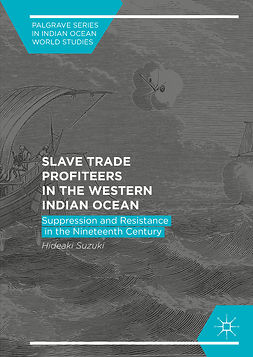 Suzuki, Hideaki - Slave Trade Profiteers in the Western Indian Ocean, e-bok