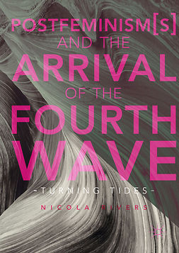 Rivers, Nicola - Postfeminism(s) and the Arrival of the Fourth Wave, e-bok