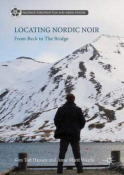 Hansen, Kim Toft - Locating Nordic Noir, e-kirja