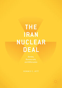 Jett, Dennis C. - The Iran Nuclear Deal, e-bok
