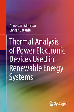 Albarbar, Alhussein - Thermal Analysis of Power Electronic Devices Used in Renewable Energy Systems, ebook
