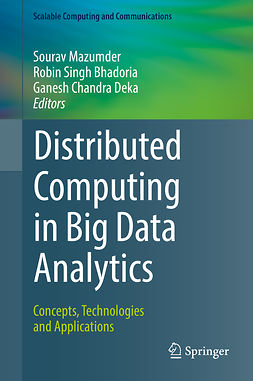 Bhadoria, Robin Singh - Distributed Computing in Big Data Analytics, ebook
