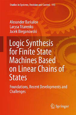 Barkalov, Alexander - Logic Synthesis for Finite State Machines Based on Linear Chains of States, ebook