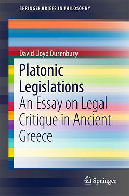Dusenbury, David Lloyd - Platonic Legislations, ebook