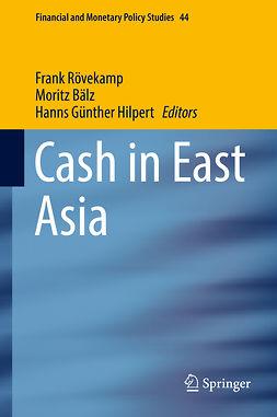 Bälz, Moritz - Cash in East Asia, ebook