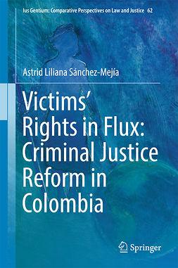 Sánchez-Mejía, Astrid Liliana - Victims' Rights in Flux: Criminal Justice Reform in Colombia, ebook