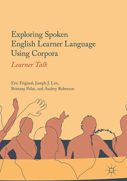 Friginal, Eric - Exploring Spoken English Learner Language Using Corpora, e-kirja