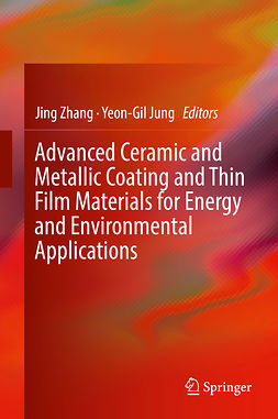 Jung, Yeon-Gil - Advanced Ceramic and Metallic Coating and Thin Film Materials for Energy and Environmental Applications, ebook