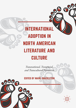 Shackleton, Mark - International Adoption in North American Literature and Culture, ebook