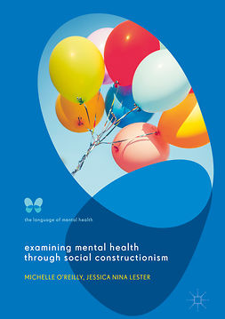 Lester, Jessica Nina - Examining Mental Health through Social Constructionism, ebook