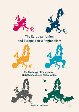Stefanova, Boyka M. - The European Union and Europe's New Regionalism, ebook