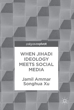Ammar, Jamil - When Jihadi Ideology Meets Social Media, ebook
