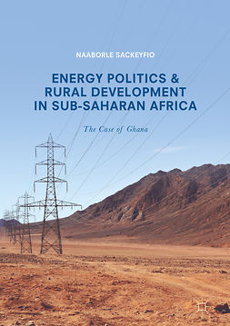 Sackeyfio, Naaborle - Energy Politics and Rural Development in Sub-Saharan Africa, e-bok