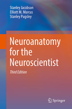 Jacobson, Stanley - Neuroanatomy for the Neuroscientist, ebook