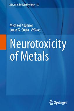Aschner, Michael - Neurotoxicity of Metals, ebook