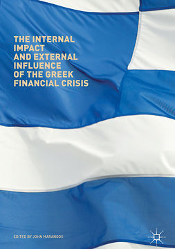 Marangos, John - The Internal Impact and External Influence of the Greek Financial Crisis, ebook