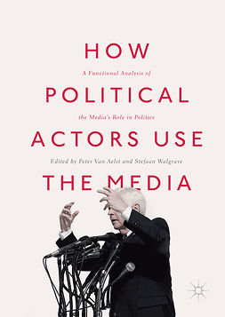 Aelst, Peter Van - How Political Actors Use the Media, e-kirja