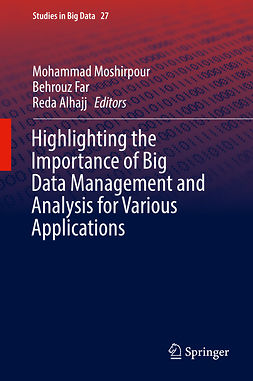 Alhajj, Reda - Highlighting the Importance of Big Data Management and Analysis for Various Applications, ebook