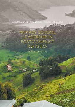 Clarke, Simon - Primary School Leadership in Post-Conflict Rwanda, ebook