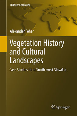 Fehér, Alexander - Vegetation History and Cultural Landscapes, ebook
