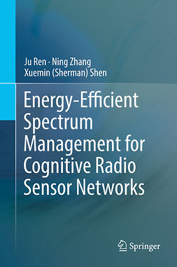 Ren, Ju - Energy-Efficient Spectrum Management for Cognitive Radio Sensor Networks, ebook