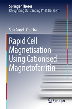 Carreira, Sara Correia - Rapid Cell Magnetisation Using Cationised Magnetoferritin, ebook