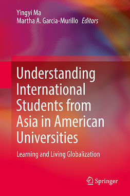 Garcia-Murillo, Martha A. - Understanding International Students from Asia in American Universities, ebook