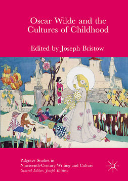 Bristow, Joseph - Oscar Wilde and the Cultures of Childhood, e-bok