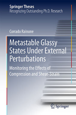 Rainone, Corrado - Metastable Glassy States Under External Perturbations, ebook