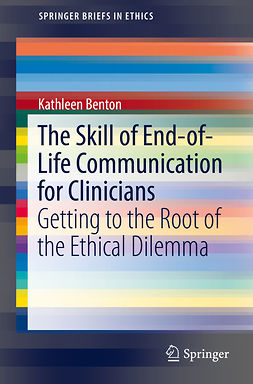Benton, Kathleen - The Skill of End-of-Life Communication for Clinicians, ebook