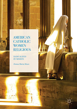 Moses, Donna Maria - American Catholic Women Religious, ebook