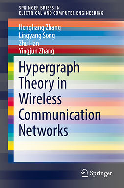 Han, Zhu - Hypergraph Theory in Wireless Communication Networks, ebook