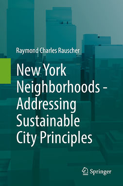 Rauscher, Raymond Charles - New York Neighborhoods - Addressing Sustainable City Principles, ebook