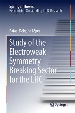 López, Rafael Delgado - Study of the Electroweak Symmetry Breaking Sector for the LHC, ebook