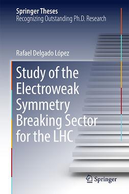 López, Rafael Delgado - Study of the Electroweak Symmetry Breaking Sector for the LHC, e-bok