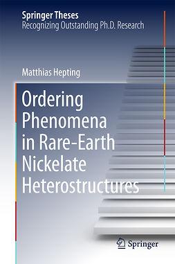Hepting, Matthias - Ordering Phenomena in Rare-Earth Nickelate Heterostructures, ebook
